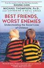 Best Friends, Worst Enemies by Michael Phd Thompson (Paperback, 2002)