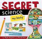 Secret Science: My Body by Tom Adams (Hardback, 2016)
