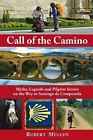 Call of the Camino : Myths, Legends and Pilgrim Stories on the Way to Santiago de Compostela by Robert Mullen (2010, Paperback)