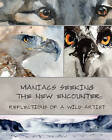 Maniacs Seeking the New Encounter: Reflections of a Wild Artist by Roderick W Maciver (Paperback / softback, 2011)