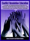 Conflict Resolution Education: A Guide to Implementing Programs in Schools, Youth-Serving Organizations, and Community and Juvenile Justice Settings by Donna Crawford, Richard Bodine (Paperback / softback, 2005)