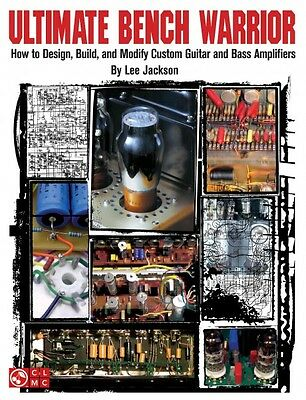 Ultimate Bench Warrior How to Design Build and Modify Custom Guitar an 002500368