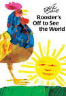 Rooster's Off to See the World by Eric Carle (Hardback, 1999)