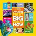 National Geographic Little Kids First Big Book of How by Jill Esbaum (Hardback, 2016)