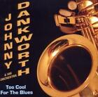 Too Cool For The Blues von Johnny Dankworth (2011)