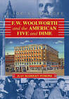 F.W. Woolworth and the American Five and Dime: A Social History by Jean Maddern Pitrone (Paperback, 2007)