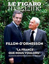"""LE FIGARO MAGAZINE 21.4.2017***FILLON-D'ORMESSON """"La FRANCE que nous voulons"""""""