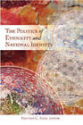 The Politics of Ethnicity and National Identity by Peter Lang Publishing Inc (Paperback, 2007)