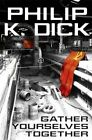 Gather Yourselves Together by Philip K. Dick (Paperback, 2014)