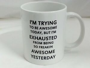 mug-13 Ceramic I Am Trying To Be Awesome 11oz Coffee Mug Cup