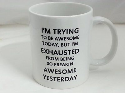 mug-13 Ceramic I Am Trying To Be Awesome 11oz Coffee Mug Cup