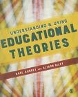 Understanding and Using Educational Theories by Karl Aubrey, Alison Riley (Paperback, 2015)
