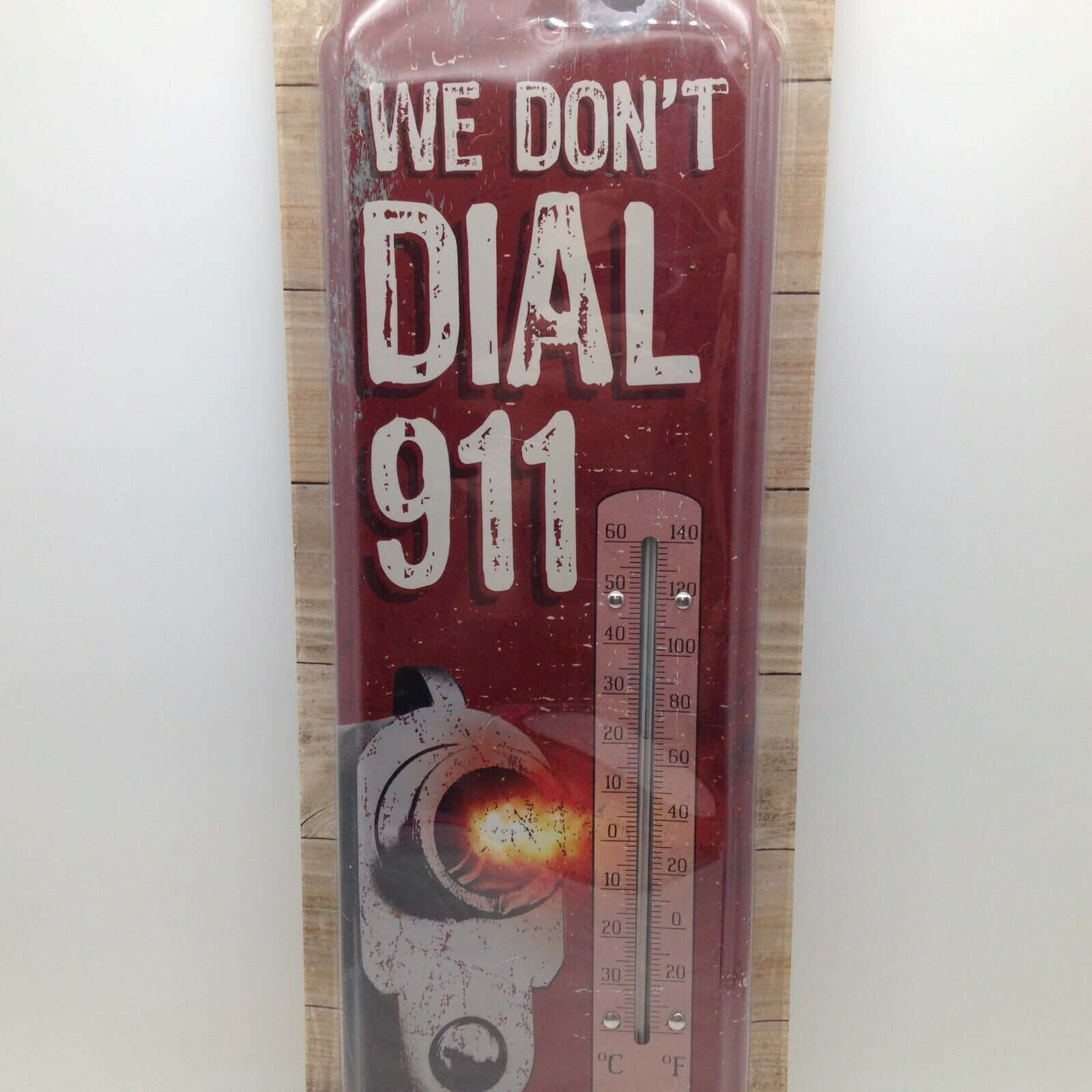 We Dont Dial 911 Indoor Outdoor Thermometer Metal Weather Resistant 17.5 in Tall
