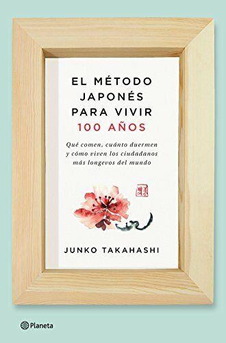 El método japonés para vivir cien años (No Ficción)