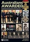 Australians Awarded: A Comprehensive Reference for Military and Civilian Awards, Decorations and Medals to Australians Since 1772 by Renniks Publications (Hardback, 2014)