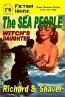 The Sea People/Witch's Daughter by Richard S Shaver (Paperback / softback, 2012)