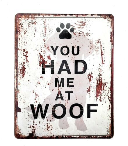 Metal Tin Sign Dog Lover Gift You Had Me At Woof Rustic Yard Garden Home Decor