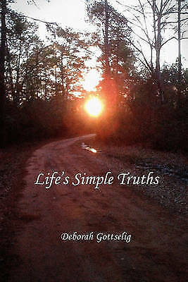 1 of 1 - NEW Life's Simple Truths by Deborah Gottselig
