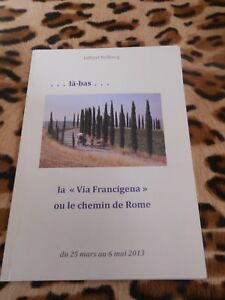 DELBECQ-Gilbert-La-bas-la-Via-Francigena-ou-le-chemin-de-Rome-2013