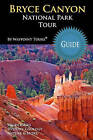 Bryce Canyon National Park Tour Guide: Your Personal Tour Guide for Bryce Canyon Travel Adventure! by Waypoint Tours (Paperback / softback, 2009)
