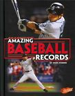 Amazing Baseball Records by Thom Storden (Hardback, 2014)