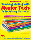 Teaching Writing with Mentor Texts in the Primary Classroom by Nicole Groeneweg (Paperback / softback, 2011)