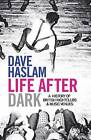 Life After Dark: A History of British Nightclubs & Music Venues by Dave Haslam (Paperback, 2016)
