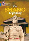 Collins Big Cat: The Shang Dynasty: Band 16/Sapphire by Anna Claybourne (Paperback, 2015)