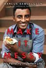 Make It Messy: My Perfectly Imperfect Life by Veronica Chambers, Marcus Samuelsson (Hardback, 2015)