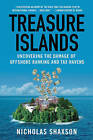 Treasure Islands: Uncovering the Damage of Offshore Banking and Tax Havens by Nicholas Shaxson (Paperback / softback)