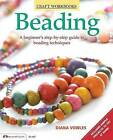 Beading: A Beginner's Guide to Beading Techniques by Diana Vowles (Paperback / softback, 2013)