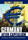 Germany After Capitalism: New Democracy - Old Principles: The Wagenknecht-Doctrine by Ralph T Niemeyer (Hardback, 2012)
