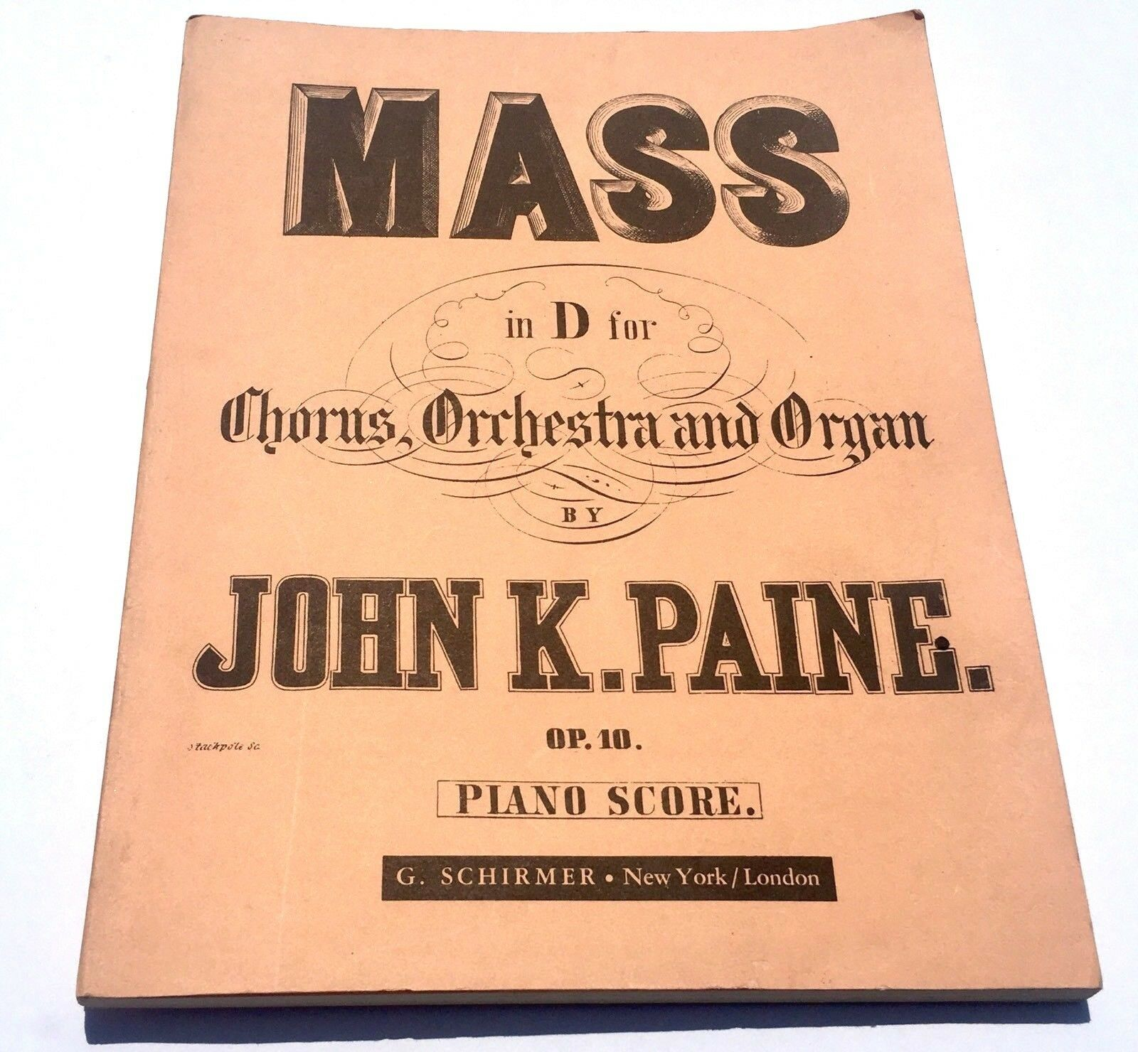 Mass in D for Chorus, Orchestra and Organ op. 10. Piano Score John K Paine 1866