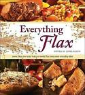 Everything Flax: More Than 100 Easy Ways to Work Flax Into Your Everyday Diet by Whitecap Books (Paperback / softback, 2010)
