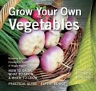 Grow Your Own Vegetables: How to Grow, What to Grow, When to Grow by Rachelle Strauss (Paperback, 2014)