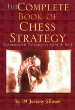 The Complete Book of Chess Strategy : Grandmaster Techniques from A to Z by Jeremy Silman (1998, Paperback)