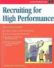 Recruiting for High Performance: Attracting the Best by Robert W. Wendover (Paperback, 2002)