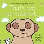 That's Not My Meerkat von Fiona Watt (2013, Gebundene Ausgabe)