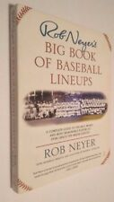 Rob Neyer's Big Book of Baseball Lineups : A Complete Guide to the Best, Worst, and Most Memorable Players to Ever Grace the Major Leagues by Rob Neyer (2003, Paperback)