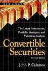 Convertible Securities: Instruments, Portfolios, Strategies and Valuation Analysis by John P. Calamos (Hardback, 1996)