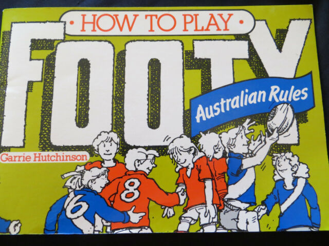 How to Play Footy: Australian Rules by Garrie Hutchinson PB R1983 Out of Print