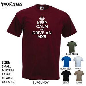 Keep Calm And Drive Mx5 Mazda Mx5 Geschenk Geburtstag Weihnachten Lustige Tshirt Tee Ebay