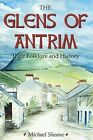 The Glens of Antrim - Their Folklore and History by Michael Sheane (Paperback, 2010)