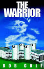 The Warrior: A Story of the Antinuclear Movement by Bob Cole (Paperback / softback, 2005)