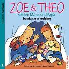 Metzmeyer, C: ZOE & THEO spielen Mama/Papa/Dt.-Polnisch von Catherine Metzmeyer (2013, Geheftet)