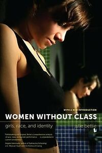 Women-Without-Class-Girls-Race-and-Identity-Paperback-by-Bettie-Julie