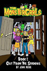 The Monstergrrls, Book 1: Out from the Shadows by John Rose (Paperback / softback, 2009)