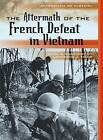 The Aftermath of the French Defeat in Vietnam by Mark E. Cunningham, Lawrence J. Zwier (Hardback, 2010)