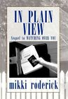 in Plain View 9781456871468 by Mikki Roderick Hardcover