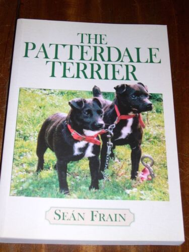 """THE PATTERDALE TERRIER"" BY SEAN FRAIN 1ST 2004 RARE DOG BOOK WORKING HUNTING"